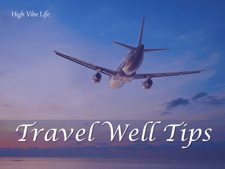 Travel Well Tips